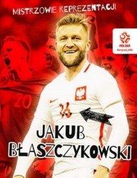 PZPN Mistrzowie reprezentacji Jakub Błaszczykowski
