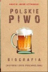 Polskie piwo Biografia Marcin J. Szymański