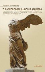 O antropozofii Rudolfa Steinera Moje ścieżki między Amsterdamem Samotraką Chartres a Warszawą Barbara Kowalewska