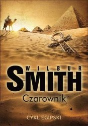 Czarownik Cykl egipski Tom 3 Wilbur Smith