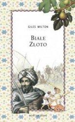 Białe złoto Giles Milton