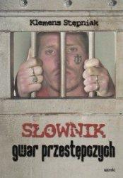 Słownik gwar przestępczych Klemens Stępniak, Zbigniew Podgórzec
