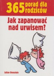 365 porad dla rodziców Jak zapanować nad urwisem? Julian Orenstein