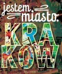 Jestem miasto Kraków