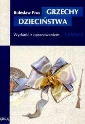 Grzechy dzieciństwa Lektura z opracowaniem Bolesław Prus
