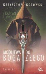 Modlitwa do Boga Złego Krzysztof Kotowski