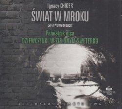 Świat w mroku Pamiętnik ojca dziewczynki w zielonym sweterku (CD) Ignacy Chiger