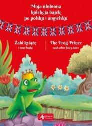 Moja ulubiona kolekcja bajek po polsku i angielsku Żabi książe i inne bajki