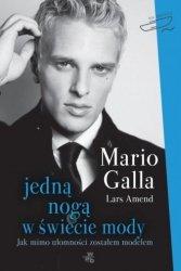 Jedną nogą w świecie mody Jak mimo ułomności zostałem modelem Mario Galla