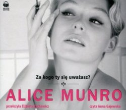 Za kogo ty się uważasz? (CD mp3) Alice Munro
