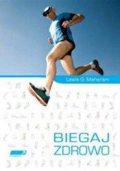 Biegaj zdrowo Poradnik medycyny biegowej  Lewis G Maharam