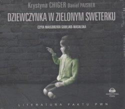 Dziewczynka w zielonym sweterku (audiobook) Krystyna Chiger, Daniel Paisner