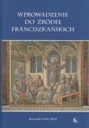 Wprowadzenie do źródeł franciszkańskich Fernando Uribe OFM
