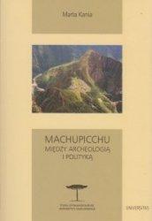 Machupicchu Między archeologią i polityką Marta Kania