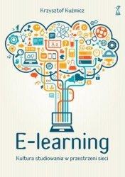E-learning Kultura studiowania w przestrzeni sieci Krzysztof Kuźmicz