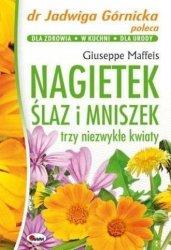 Nagietek, ślaz i mniszek Trzy niezwykłe kwiaty Giuseppe Maffeis