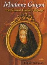 Madame Guyon - męczennica Ducha Świętego Phyllis Thompson