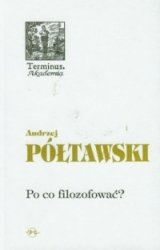 Po co filozofować? Andrzej Półtawski