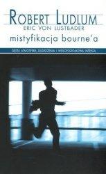 Mistyfikacja Bournea Robert Ludlum Eric van Lustbader