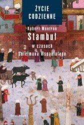 Życie codzienne 6 Stambuł w czasach Sulejmana Wspaniałego Robert Mantran