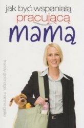 Jak być wspaniałą pracującą mamą Tracey Godridge, Martine Gallie
