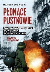 Płonące pustkowie Warszawa od upadku Powstania do stycznia 1945 Relacje świadków Marcin Ludwicki