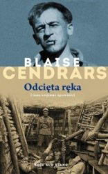 Odcięta ręka i inne wojenne opowieści Blaise Cendrars