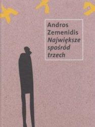 Największe spośród trzech Andros Zemenidis