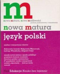 Język polski nowa matura, nowe możliwości Juranek Aleksandra Młynarczyk Małgorzata Wiendlocha Jadwiga Zając Zbigniew