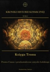 Kroniki Historii Kosmicznej Tom 1 Księga Tronu