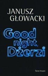 Good night Dżerzi Janusz Głowacki