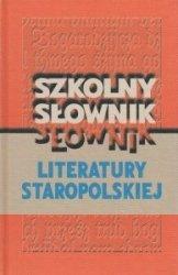 Szkolny słownik literatury staropolskiej