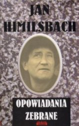 Opowiadania zebrane Jan Himilsbach