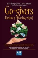 Go-givers Rozdawcy sprzedają więcej Bob Burg John David Mann