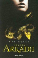 Upadek Arkadii Kai Meyer