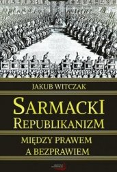 Sarmacki Republikanizm Jakub Witczak