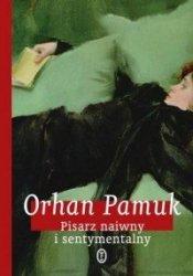 Pisarz naiwny i sentymentalny Orhan Pamuk