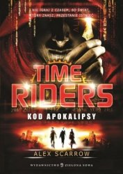 Kod Apokalipsy Tom 3 Time Riders Alex Scarrow