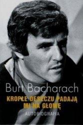 Krople deszczu padają mi na głowę Autobiografia Burt Bacharach
