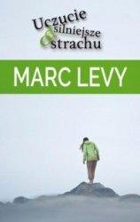 Uczucie silniejsze od strachu Marc Levy
