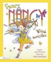 Fancy Nancy Witaj motylku Jane OConnor Robin Preiss Glasser