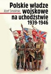 Polskie władze wojskowe na uchodźstwie 1939-1946 Józef Smoliński