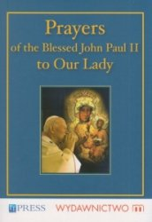 Prayers of the blessed John Paul II to Our Lady Jan Paweł II