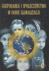 Gospodarka i społeczeństwo w dobie globalizacji Anna Bąkiewicz