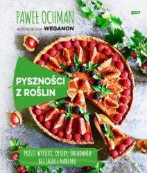 Pyszności z roślin Szybkie wypieki desery śniadania bez jajek i nabiału Paweł Ochman