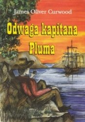 Odwaga kapitana Pluma James O Curwood