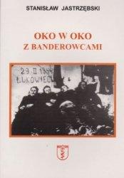 Oko w oko z banderowcami Stanisław Jastrzębski