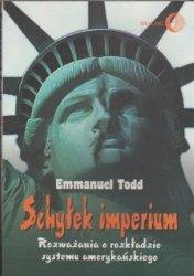 Schyłek imperium Rozważania o rozkładzie imperium amerykańskiego Emmanuel Todd