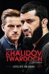 Lepiej, byś tam umarł Mamed Khalidov, Szczepan Twardoch