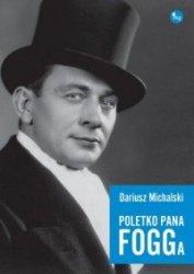 Poletko pana Fogga Dariusz Michalski